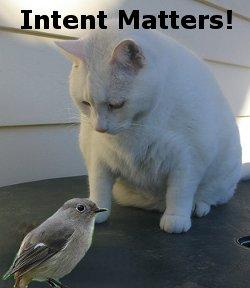 Intent matters.
